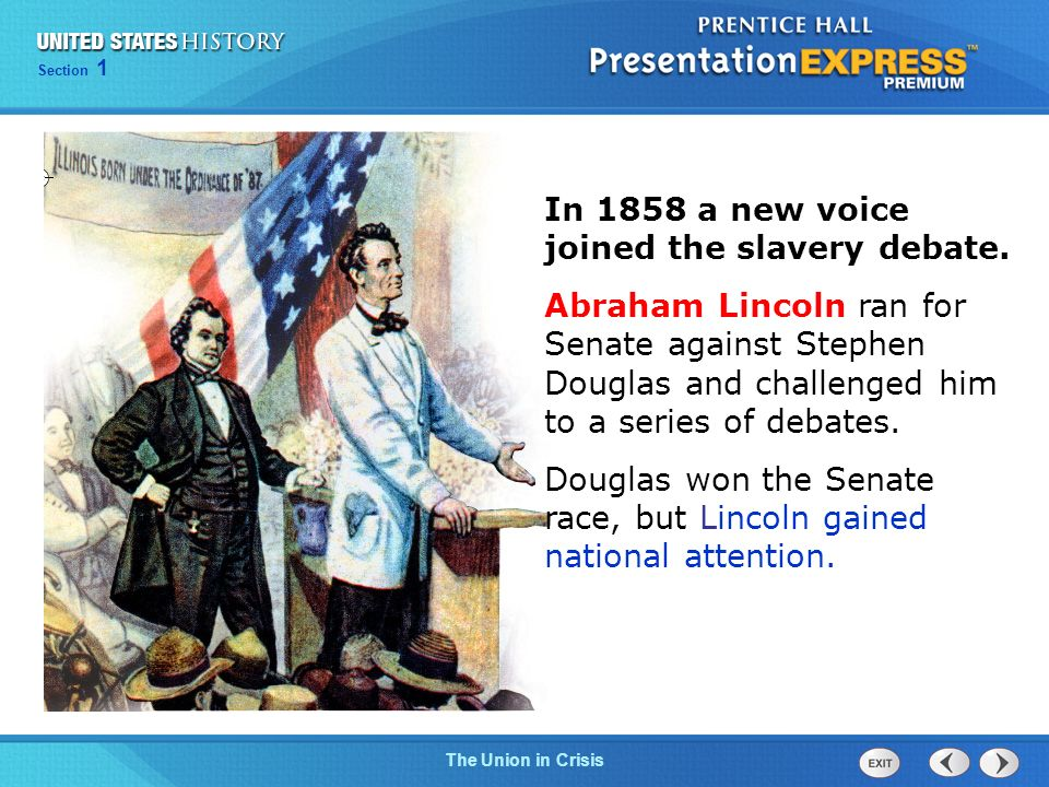 In 1858 a new voice joined the slavery debate.