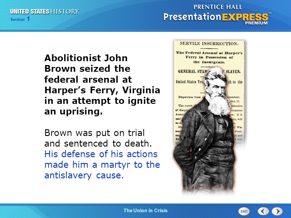 Abolitionist John Brown seized the federal arsenal at Harper's Ferry, Virginia in an attempt to ignite an uprising.