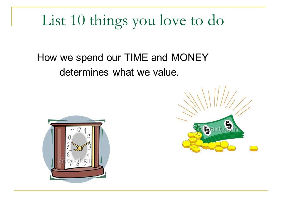 List 10 things you love to do