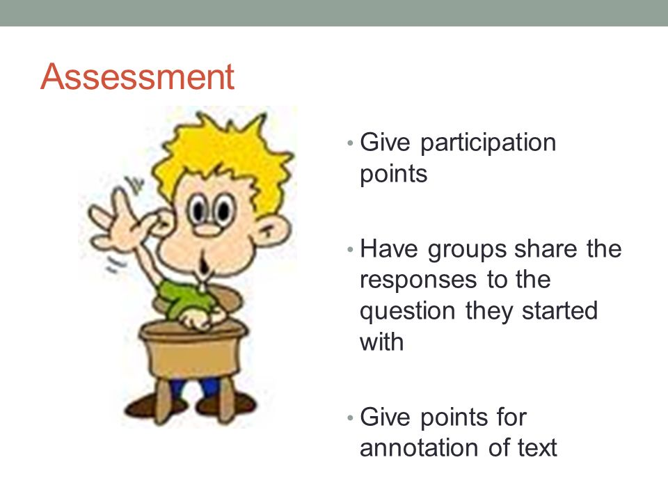 Assessment Give participation points