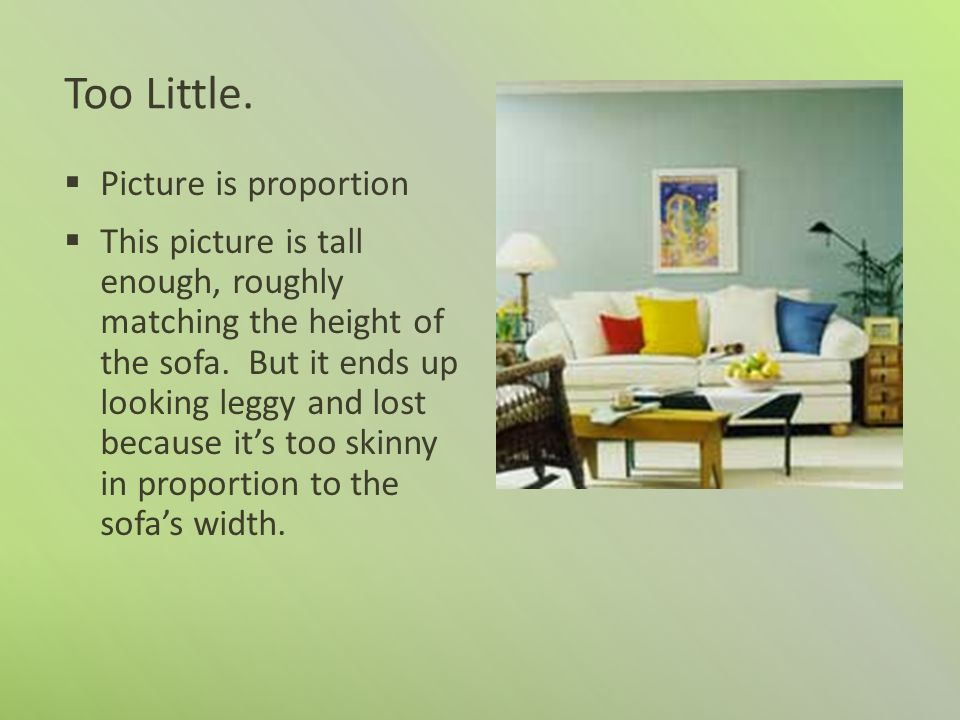 Too Little. Picture is proportion