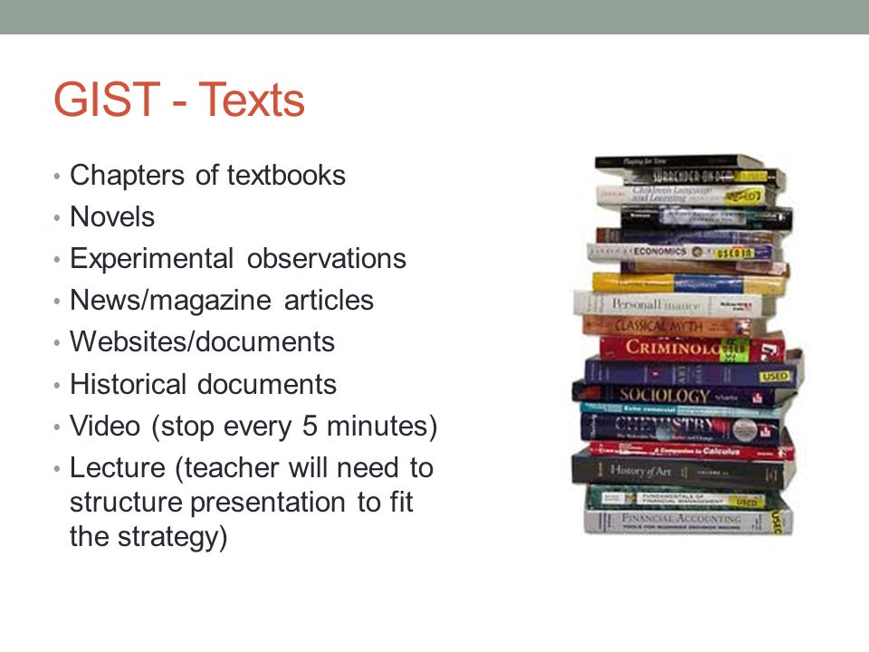 GIST - Texts Chapters of textbooks Novels Experimental observations