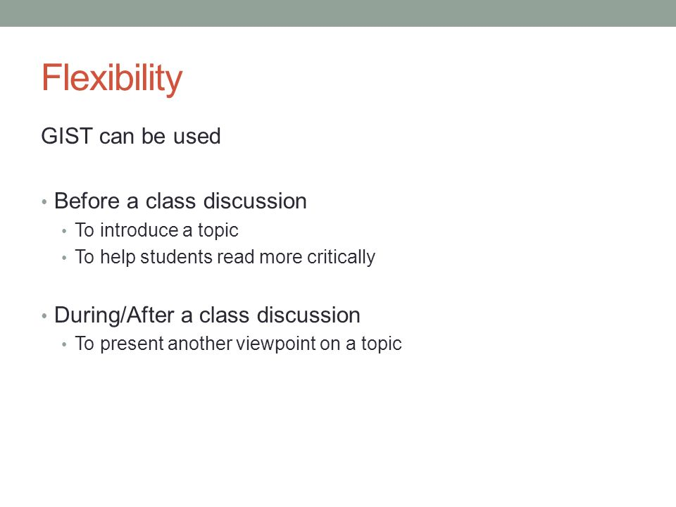 Flexibility GIST can be used Before a class discussion