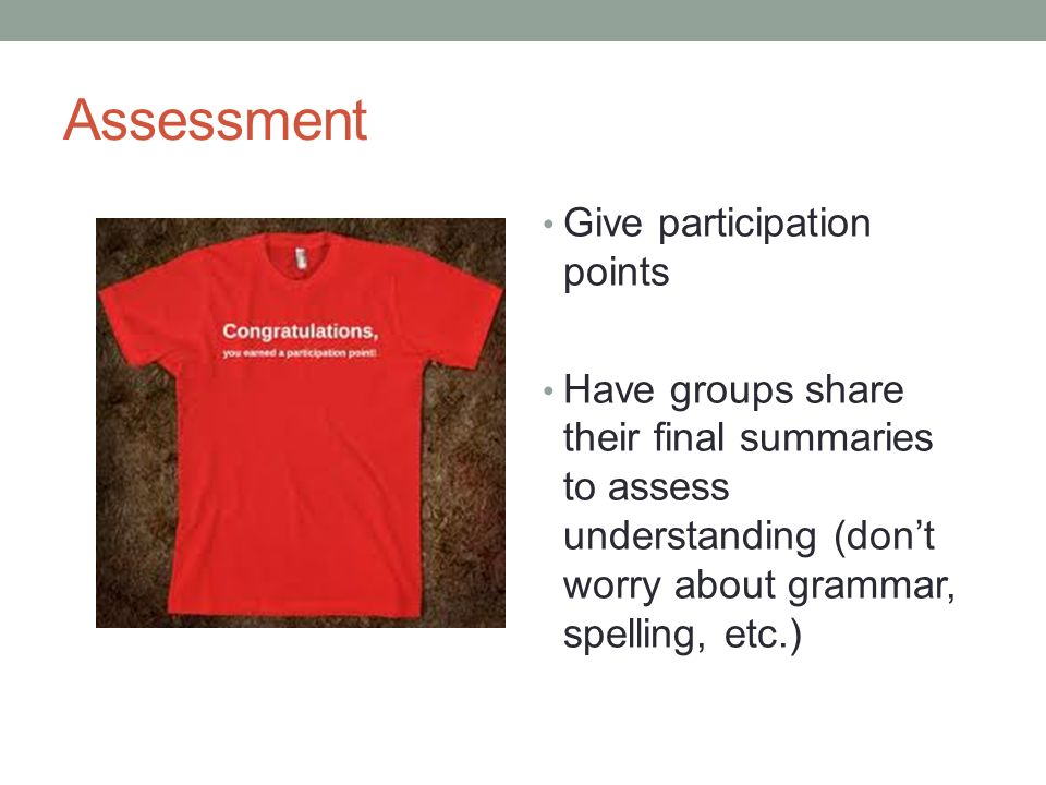 Assessment Give participation points