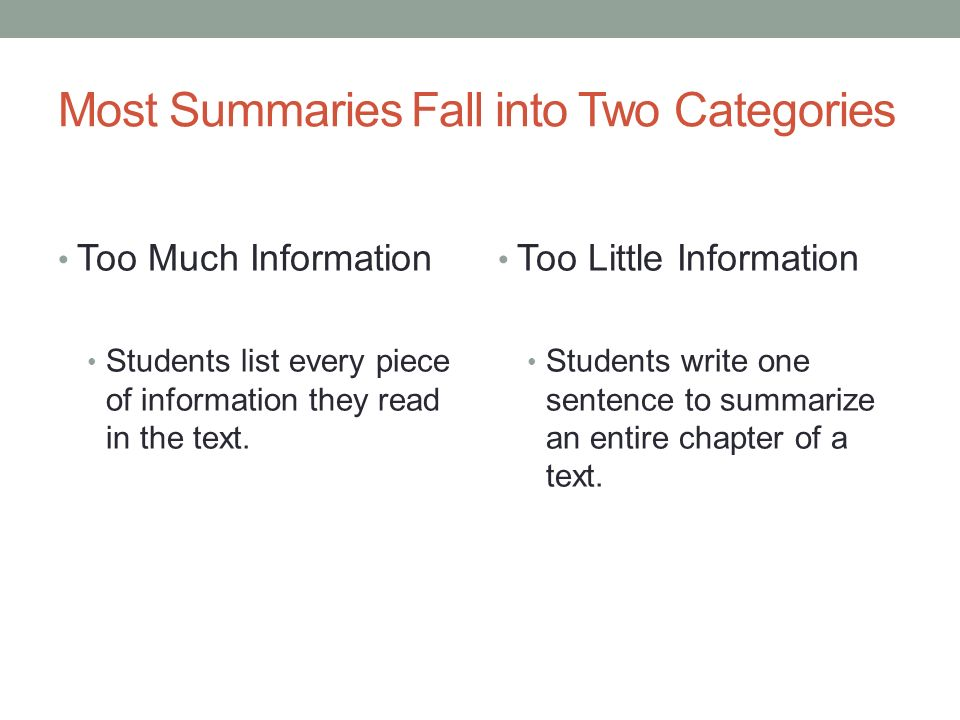 Most Summaries Fall into Two Categories