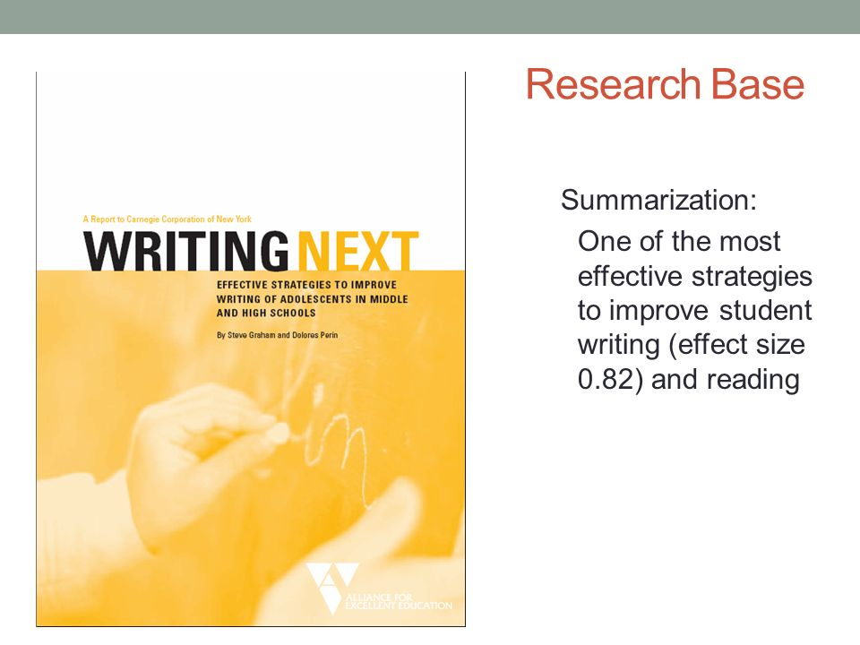 Research Base Summarization: One of the most effective strategies to improve student writing (effect size 0.82) and reading