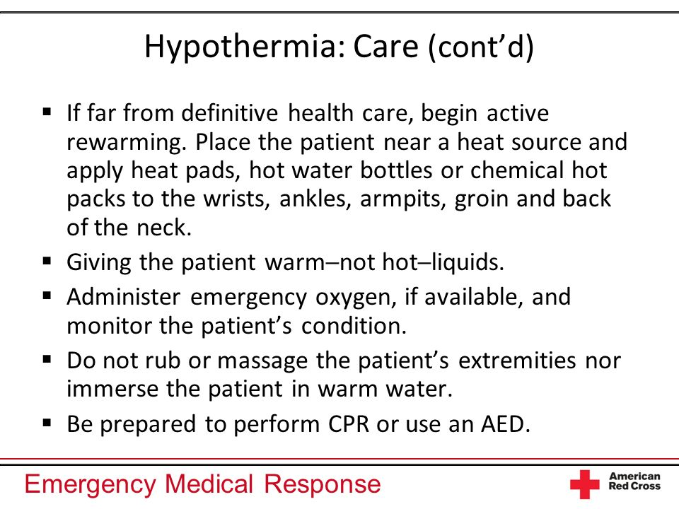 Hypothermia: Care (cont'd)