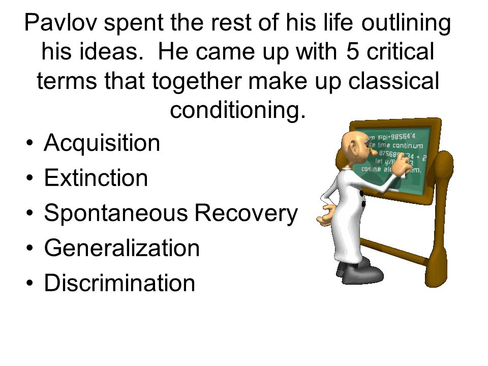 Pavlov spent the rest of his life outlining his ideas