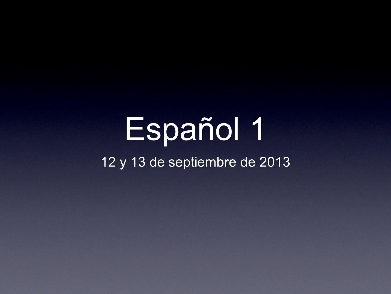 Español 1 12 y 13 de septiembre de 2013
