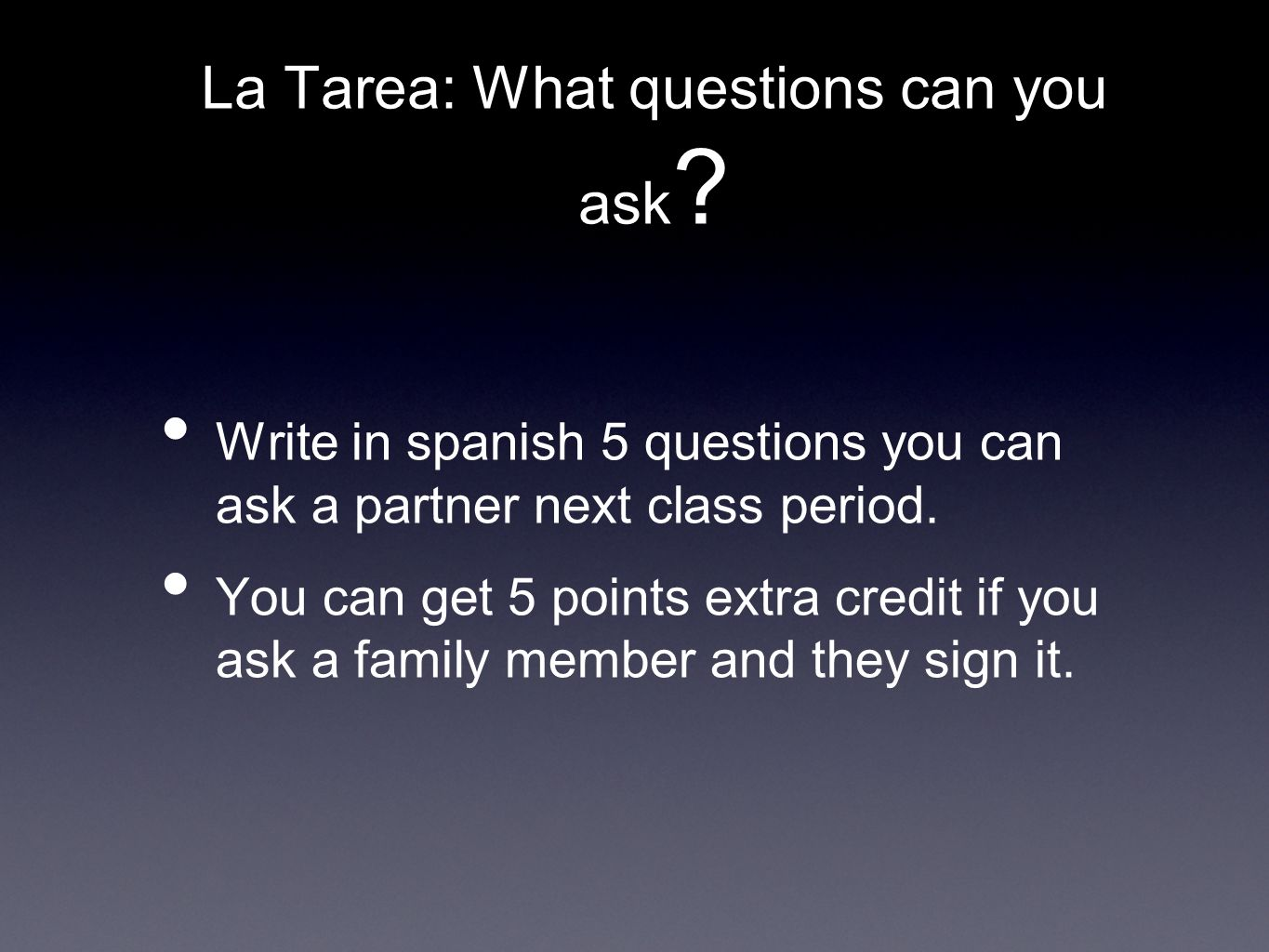 La Tarea: What questions can you ask