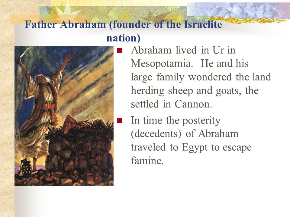 Father Abraham (founder of the Israelite nation)