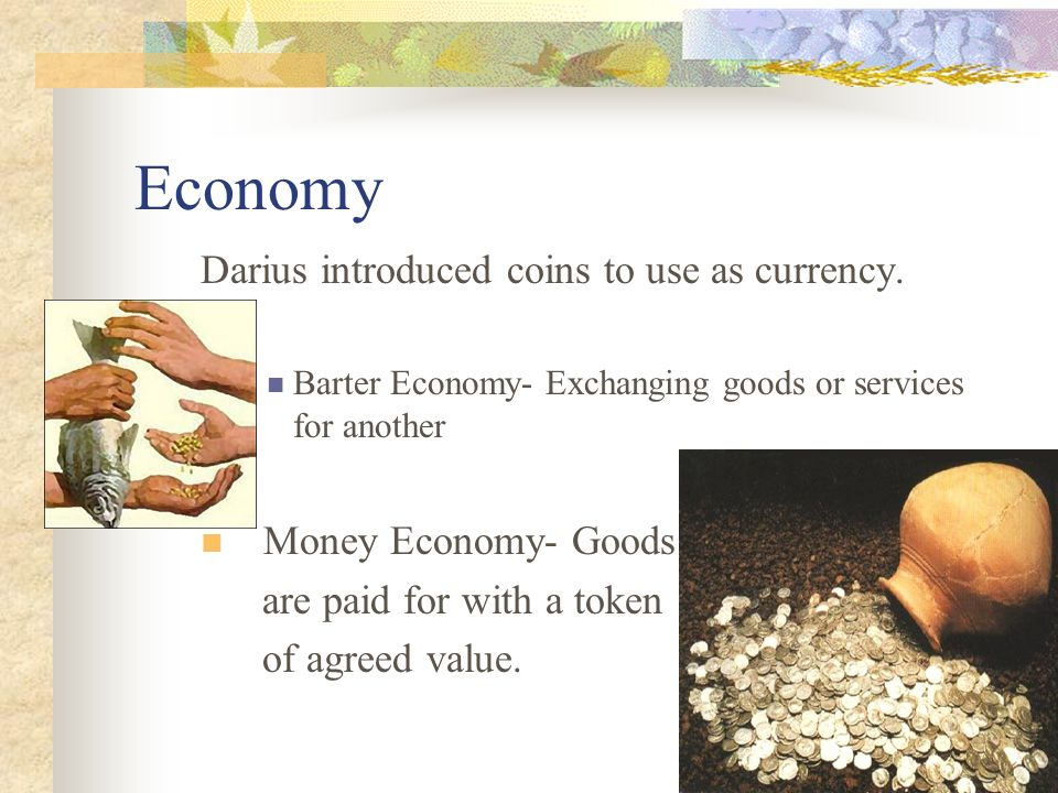 Economy Darius introduced coins to use as currency.