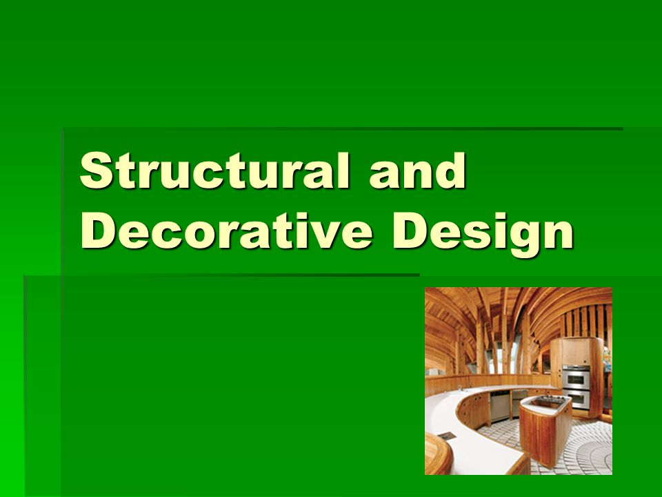 Structural and Decorative Design