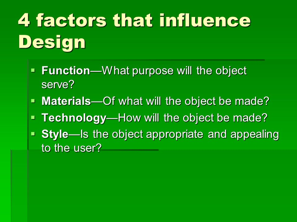 4 factors that influence Design