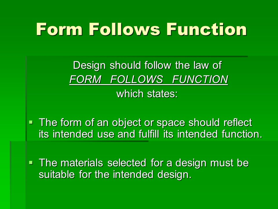 Design should follow the law of