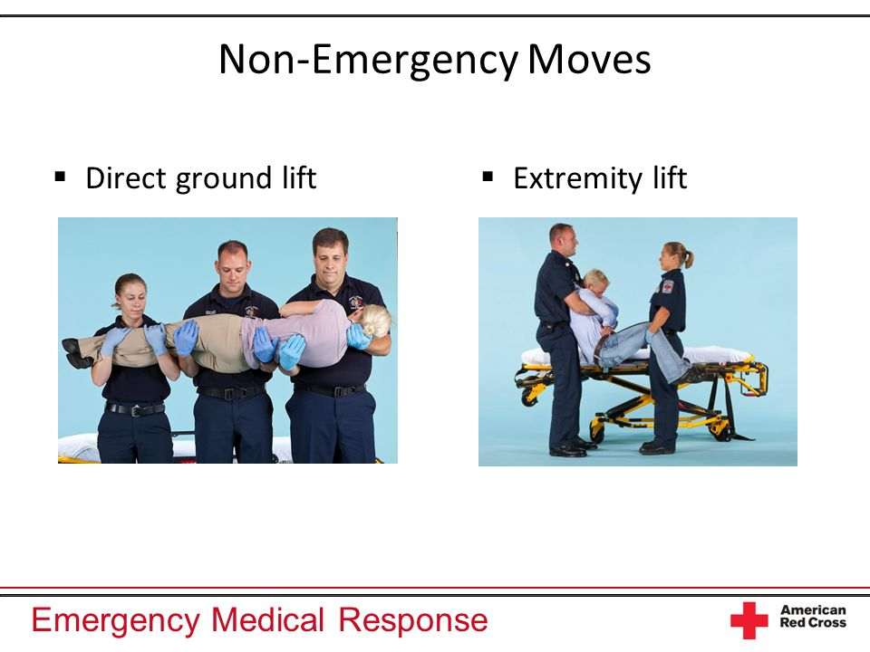 Non-Emergency Moves Direct ground lift Extremity lift