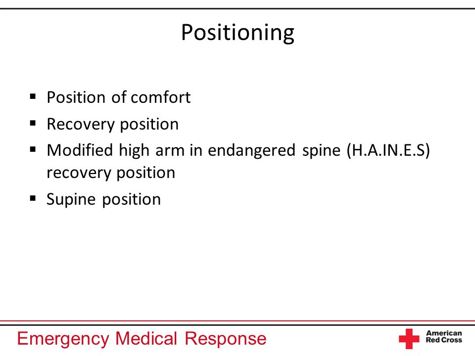 Positioning Position of comfort Recovery position