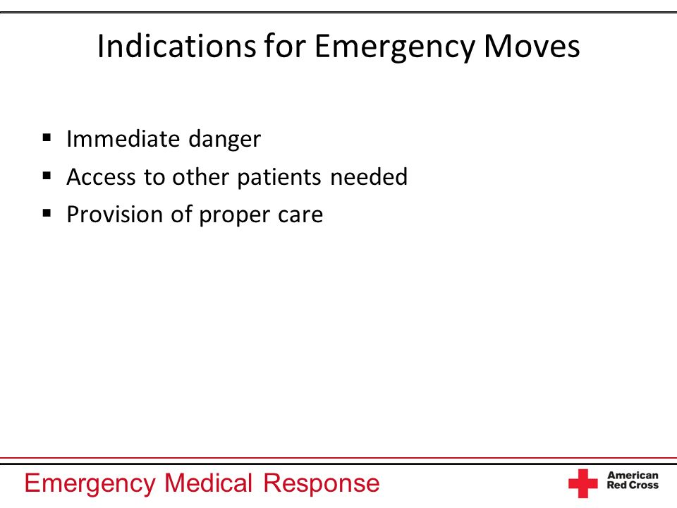 Indications for Emergency Moves