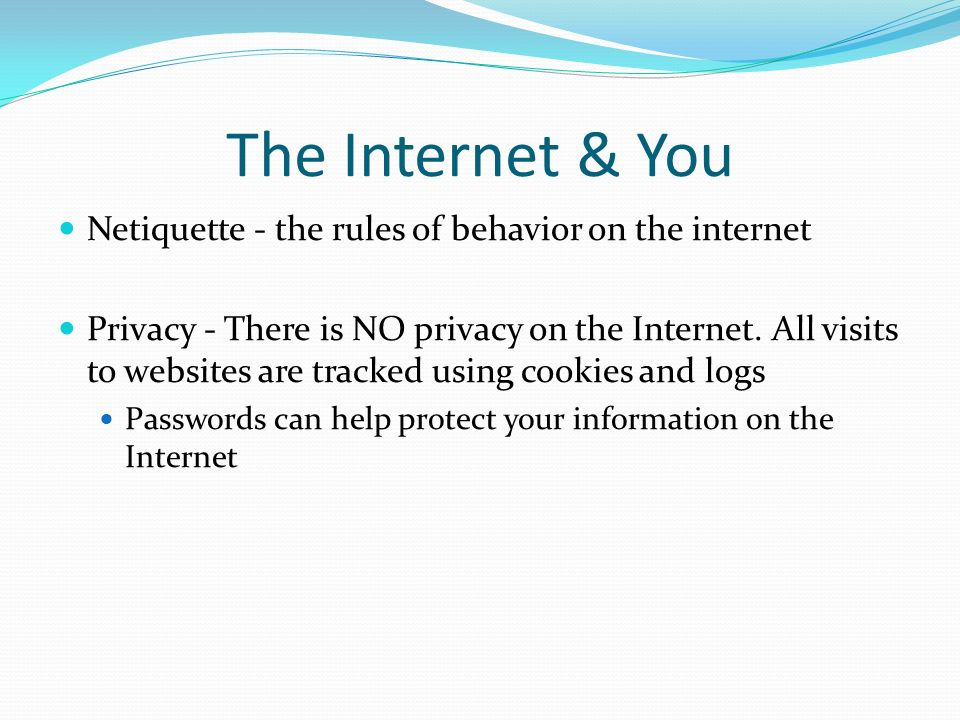 The Internet & You Netiquette - the rules of behavior on the internet