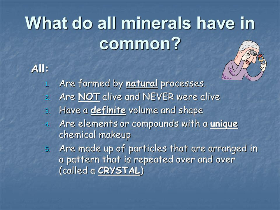 What do all minerals have in common