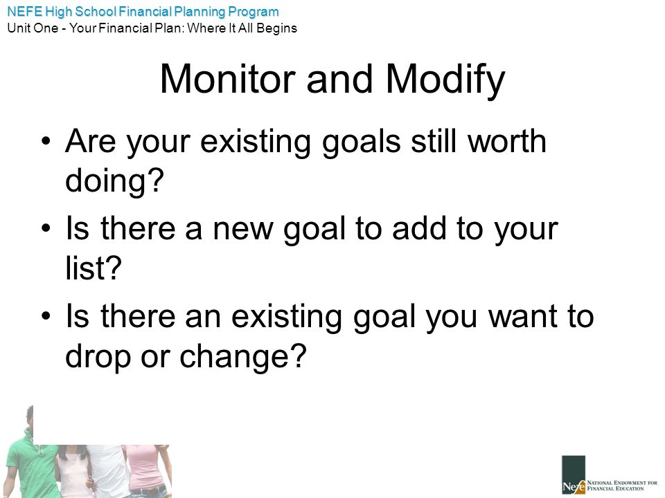 Monitor and Modify Are your existing goals still worth doing