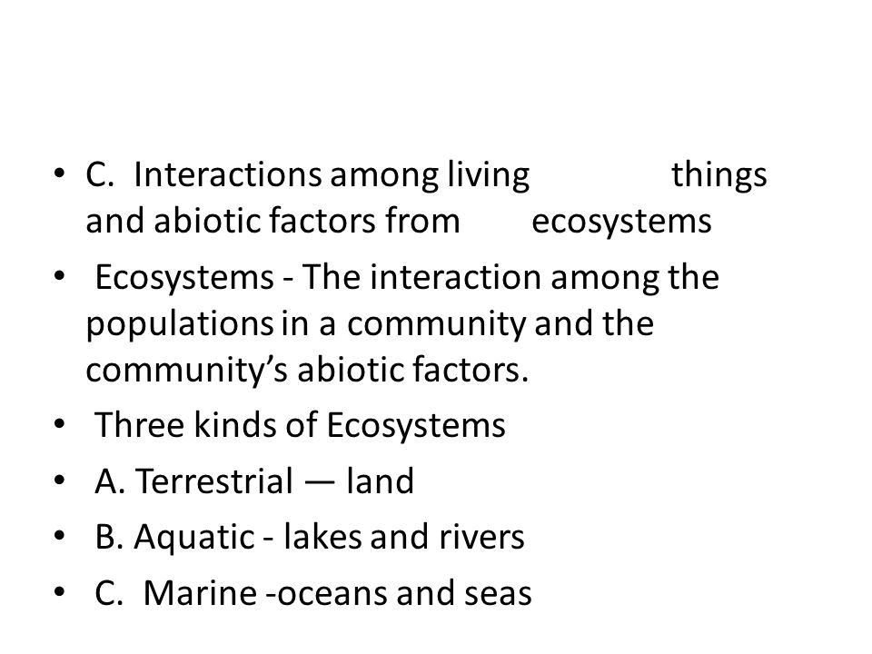 C. Interactions among living things and abiotic factors from ecosystems
