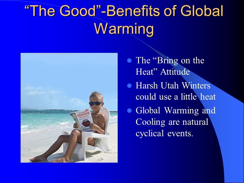 The Good -Benefits of Global Warming