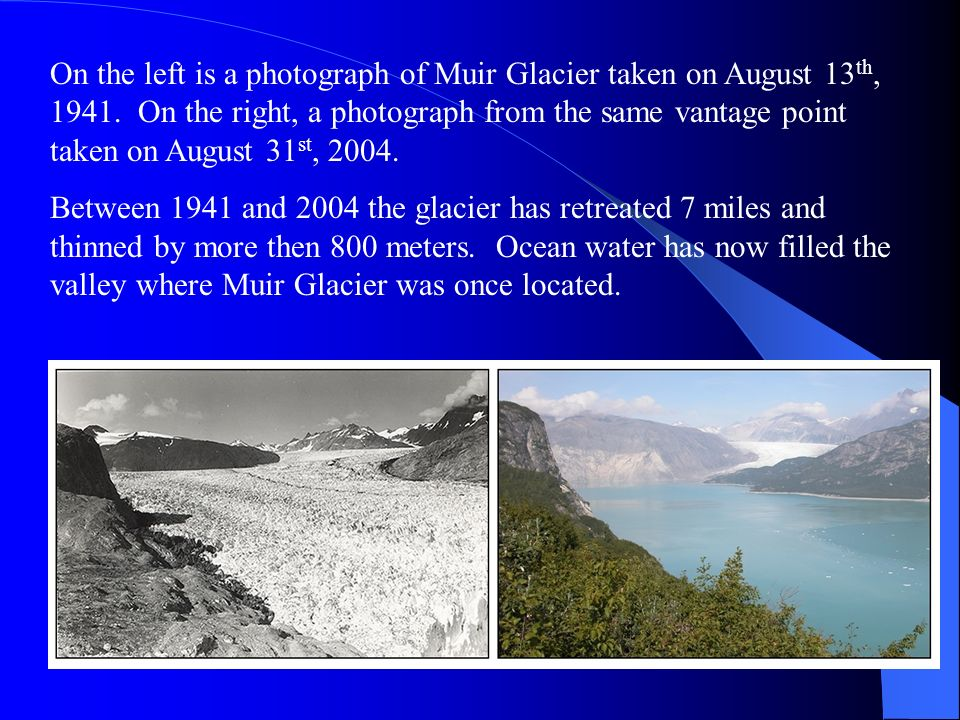 On the left is a photograph of Muir Glacier taken on August 13th, 1941