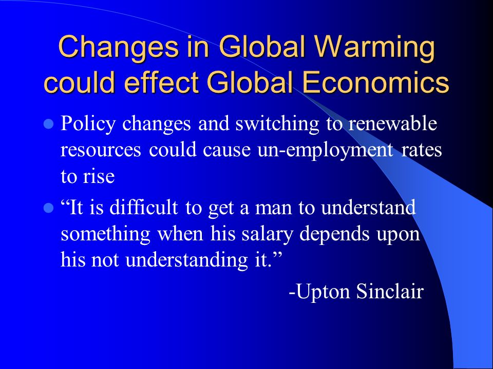 Changes in Global Warming could effect Global Economics