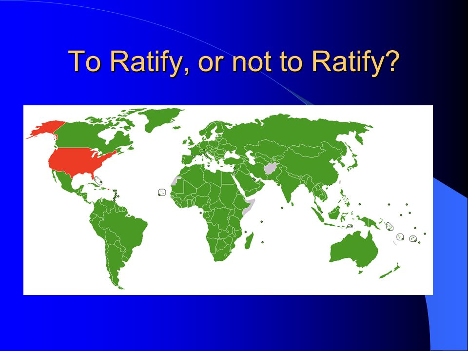 To Ratify, or not to Ratify
