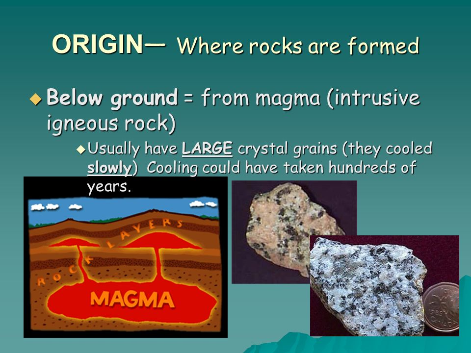 ORIGIN— Where rocks are formed