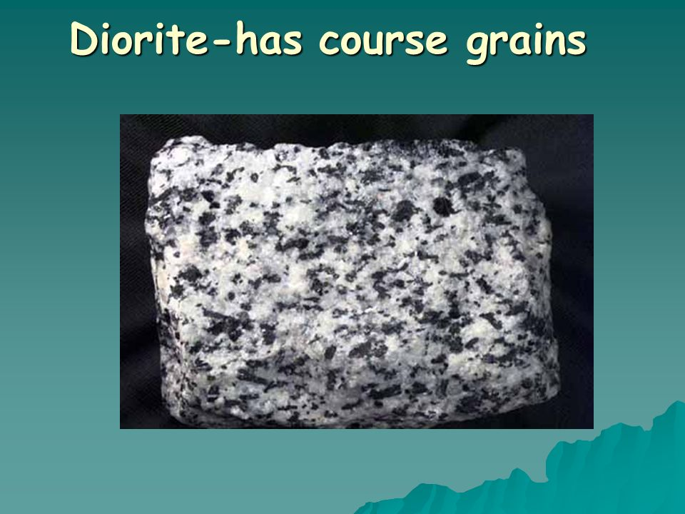 Diorite-has course grains
