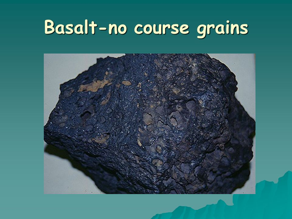 Basalt-no course grains