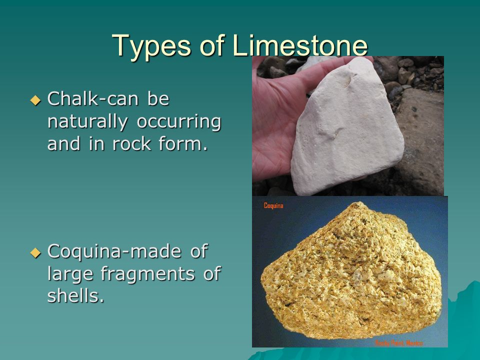 Types of Limestone Chalk-can be naturally occurring and in rock form.