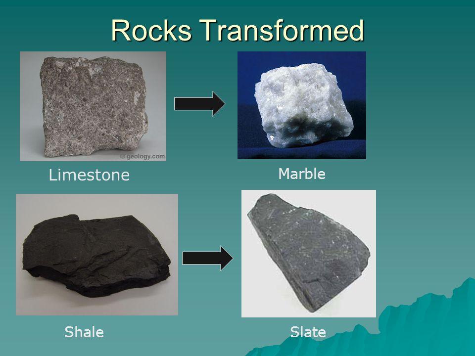 Rocks Transformed Limestone Marble Shale Slate