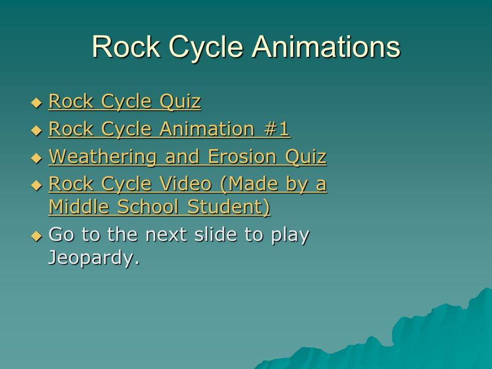 Rock Cycle Animations Rock Cycle Quiz Rock Cycle Animation #1