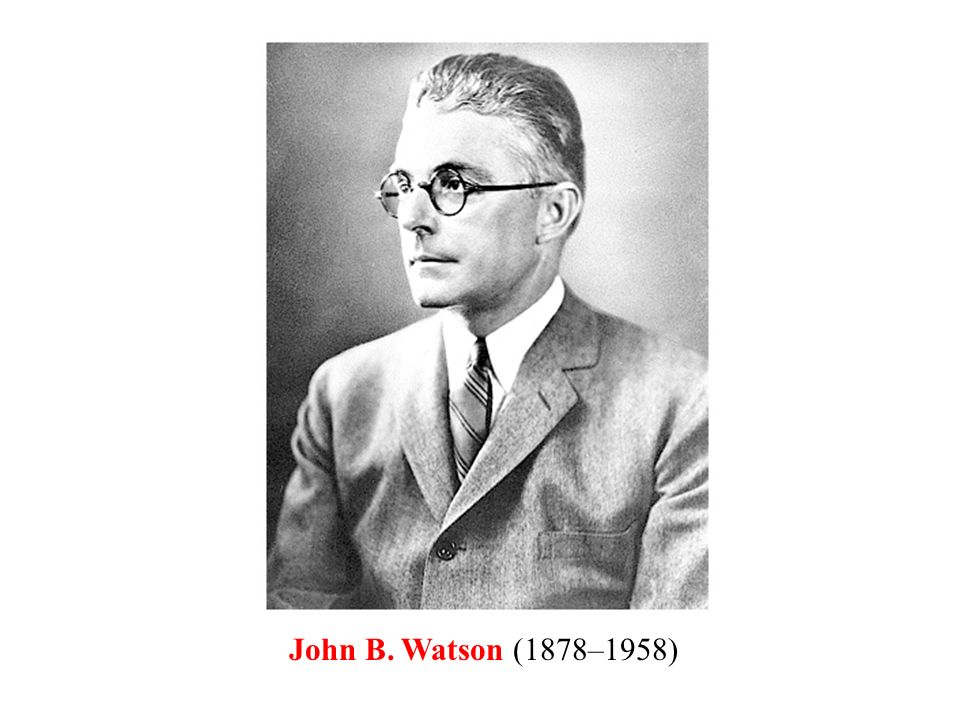 p. 8 Discovering psy John B. Watson (1878–1958)