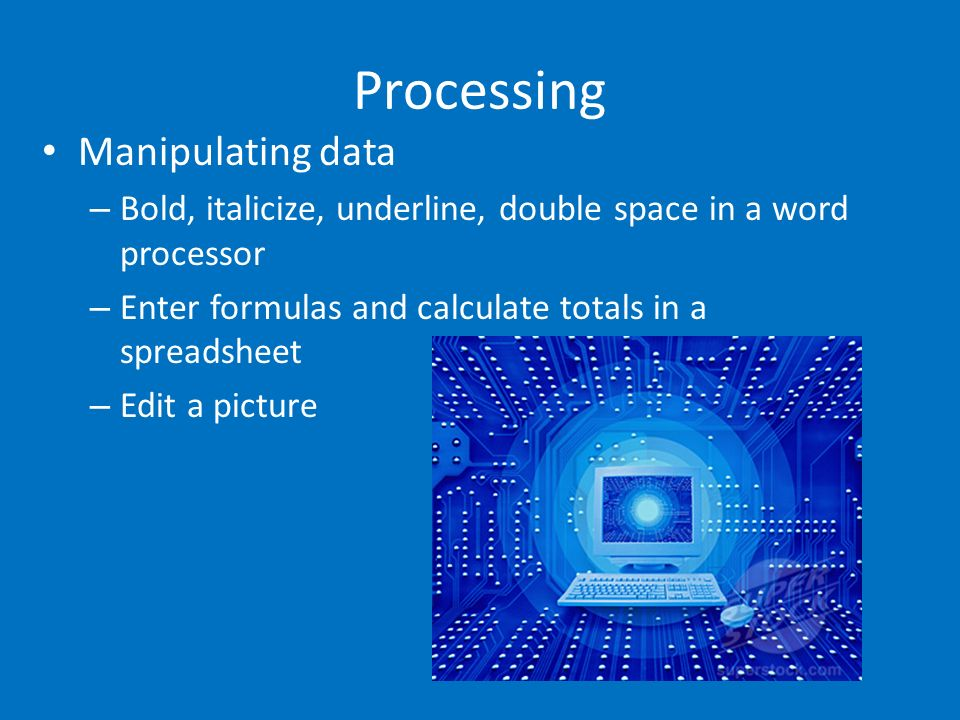 Processing Manipulating data