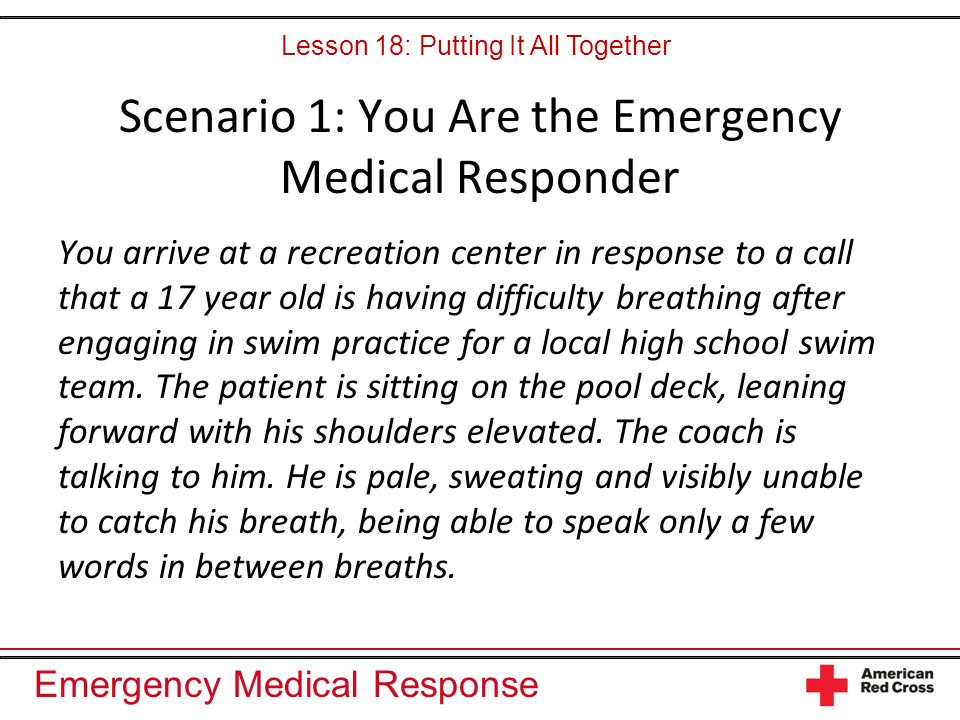 Scenario 1: You Are the Emergency Medical Responder