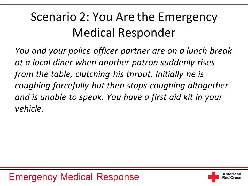Scenario 2: You Are the Emergency Medical Responder