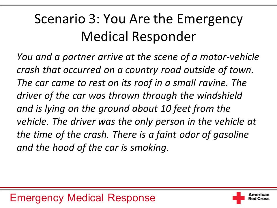 Scenario 3: You Are the Emergency Medical Responder