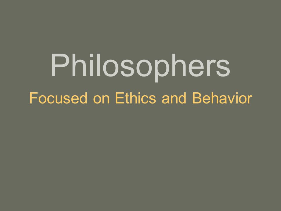 Focused on Ethics and Behavior