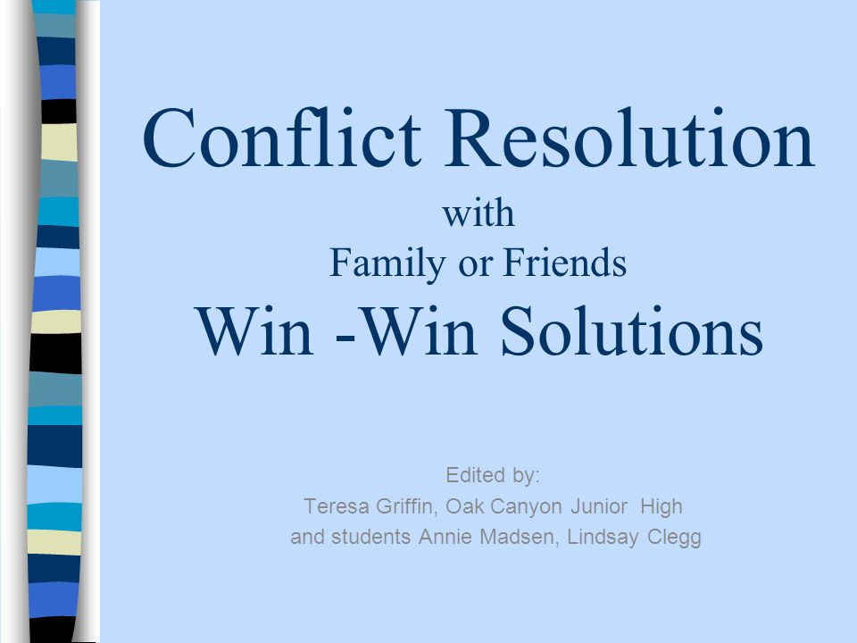 Conflict Resolution with Family or Friends Win -Win Solutions
