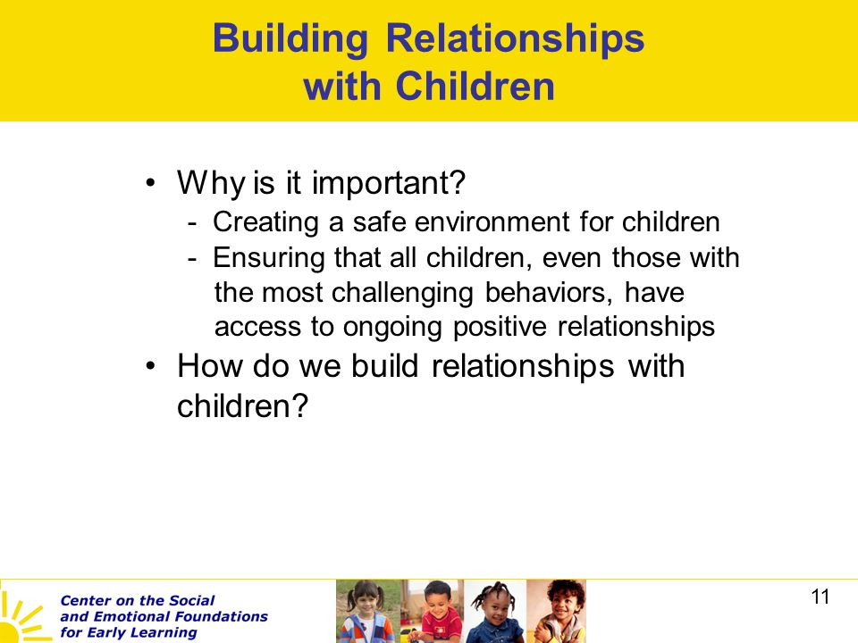building positive relationships in children Drawing on the work of martin nakata, this paper brings into focus the everyday  complexities involved in the cultural interfaces that educators, both indigenous.