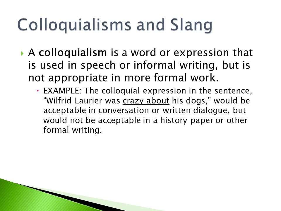 Are colloquialisms acceptable in a research paper