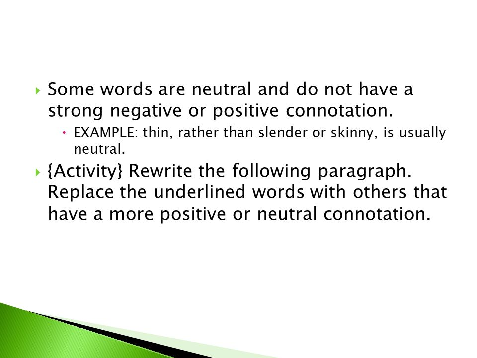 negative vs positive connotations 13 words that changed from negative to positive (or vice versa)  old is to take  an established word and completely change its connotations from bad to good.