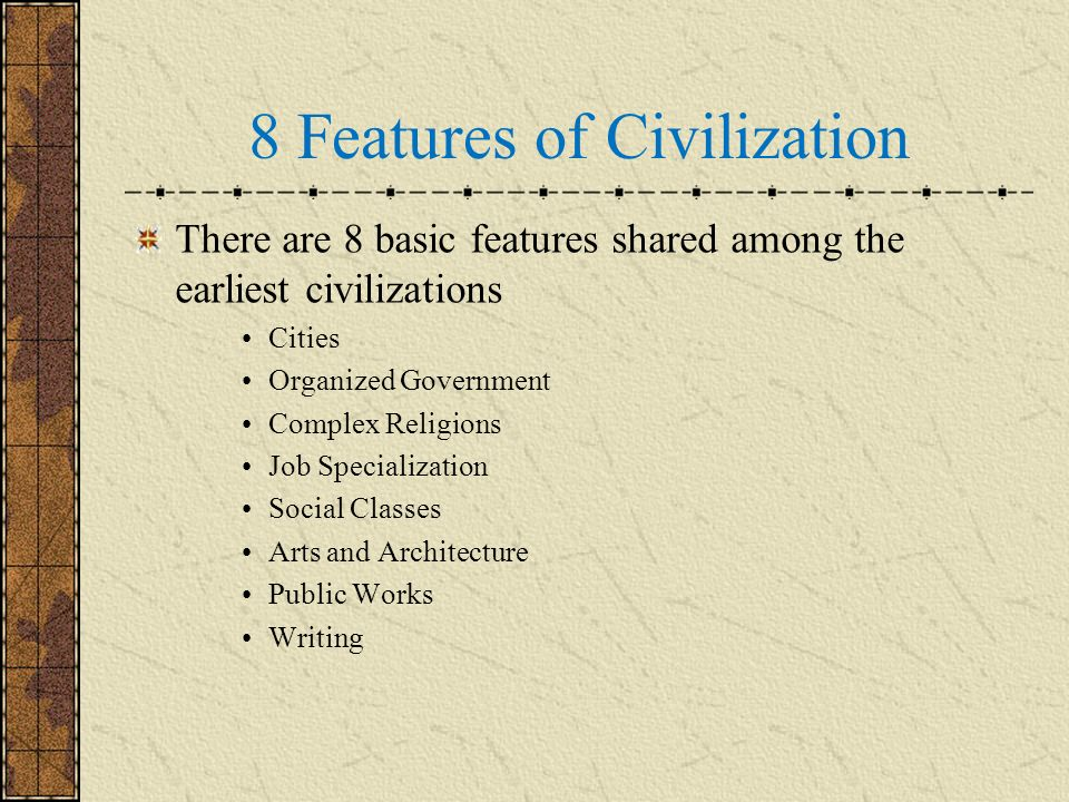 8 Features of Civilization