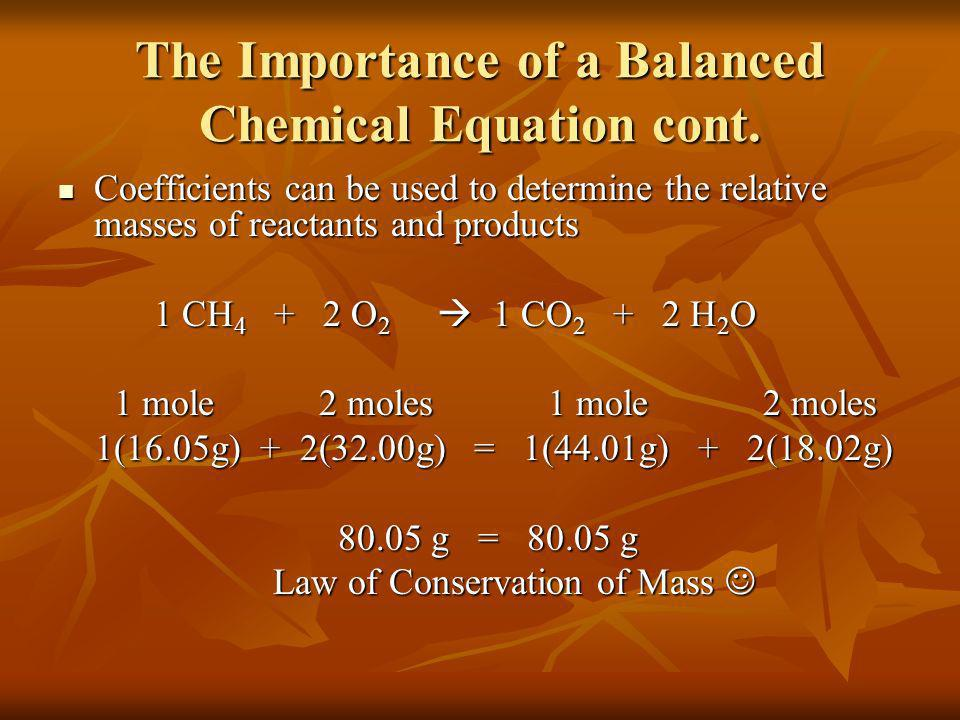 The Importance of a Balanced Chemical Equation cont.