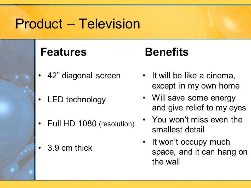 Product – Television Features Benefits 42 diagonal screen