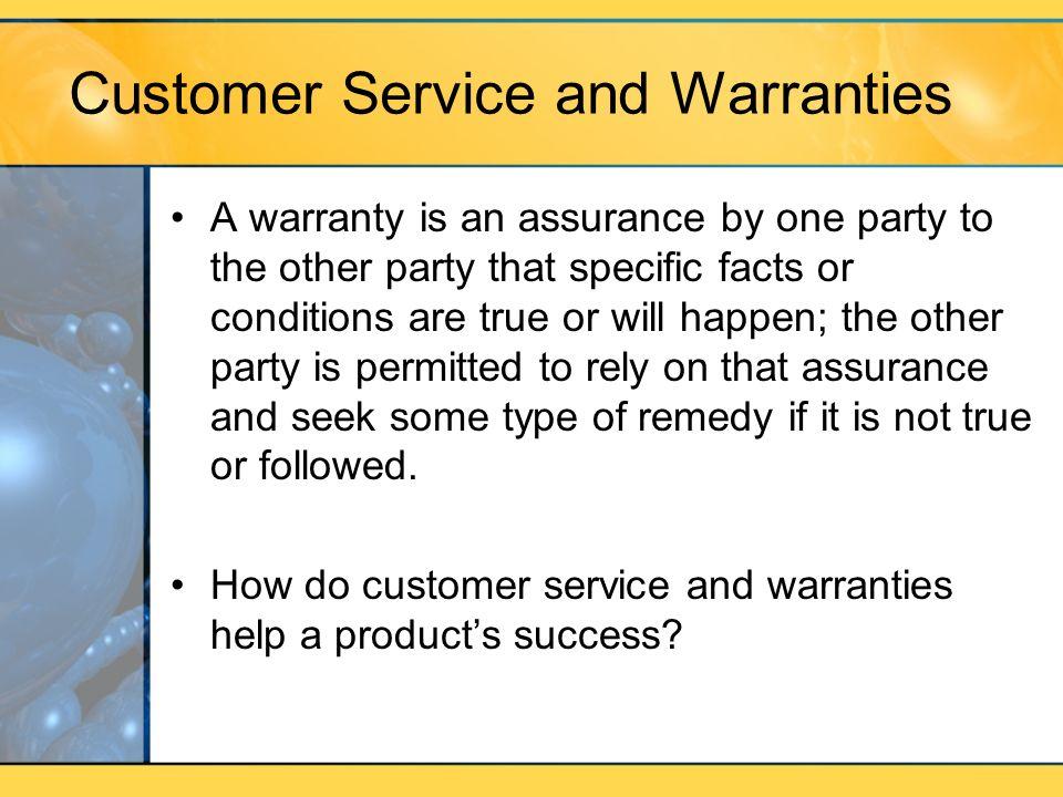 Customer Service and Warranties